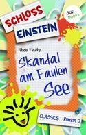 Schloss Einstein Classics: Schloss Einstein - Band 9: Skandal am Faulen See ★★★★★