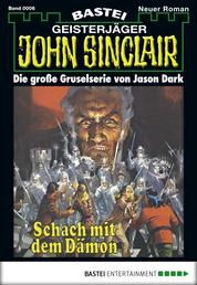 John Sinclair - Folge 0006 - Schach mit dem Dämon