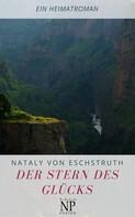 Nataly von Eschstruth: Der Stern des Glücks
