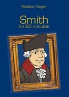 Walther Ziegler: Smith en 60 minutes