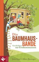 Die Baumhaus-Bande - Geschichten zur Erstkommunion