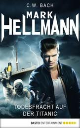 Mark Hellmann 11 - Todesfracht auf der Titanic