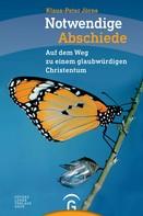 Klaus-Peter Jörns: Notwendige Abschiede