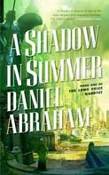 Daniel Abraham: A Shadow in Summer ★★★★★