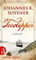 Johannes K. Soyener: Teeclipper ★★