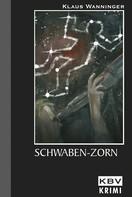 Klaus Wanninger: Schwaben-Zorn ★★★★