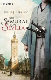 Der Samurai von Sevilla - Historischer Roman