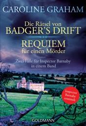 Die Rätsel von Badger's Drift/Requiem für einen Mörder - Zwei Fälle für Inspector Barnaby in einem Band