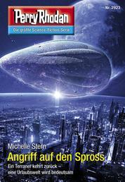 "Perry Rhodan 2923: Angriff auf den Spross - Perry Rhodan-Zyklus ""Genesis"""