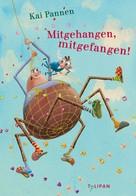 Kai Pannen: Mitgehangen, mitgefangen! ★★★★★