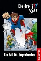 Ulf Blanck: Die drei ??? Kids, 45, Ein Fall für Superhelden (drei Fragezeichen Kids) ★★★★★