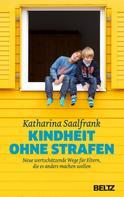 Katharina Saalfrank: Kindheit ohne Strafen ★★★