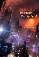 André Boyens: Das Ende? Der Anfang!