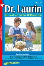 Dr. Laurin 152 – Arztroman - Der verhängnisvolle Schulausflug