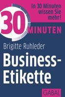 Brigitte Ruhleder: 30 Minuten Business-Etikette ★★★