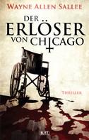 Wayne Allen Sallee: Der Erlöser von Chicago ★