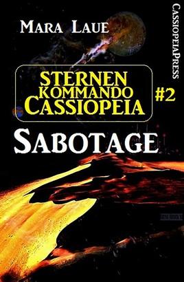 Sternenkommando Cassiopeia 2: Sabotage (Science Fiction Abenteuer)