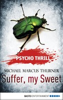 Michael Marcus Thurner: Psycho Thrill - Suffer, my Sweet