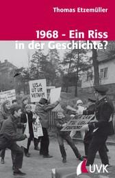 1968 - Ein Riss in der Geschichte? - Gesellschaftlicher Umbruch und 68er-Bewegungen in Westdeutschland und Schweden