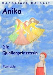 Anika und die Quallenprinzessin - Nicht alles ist planbar auf einer Reise, schon gar nicht die Begegnung mit der Vergangenheit.