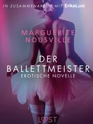 Marguerite Nousville: Der Ballettmeister: Erotische Novelle