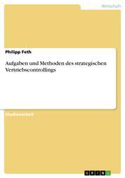 Aufgaben und Methoden des strategischen Vertriebscontrollings