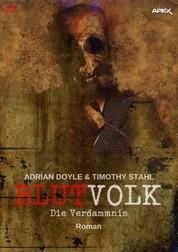 BLUTVOLK, Band 20: DIE VERDAMMNIS - Die große Vampir-Saga von Adrian Doyle & Timothy Stahl