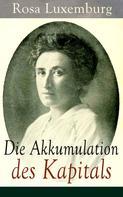 Rosa Luxemburg: Die Akkumulation des Kapitals