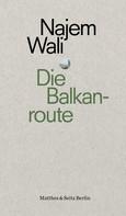 Najem Wali: Die Balkanroute ★