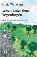 Gisela Wurzinger: Leben unter dem Regenbogen