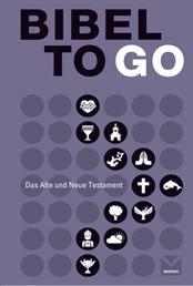 Bibel To Go - Das Alte und Neue Testament