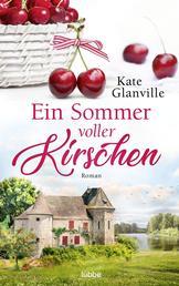 Ein Sommer voller Kirschen - Roman