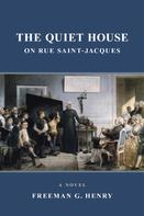 Freeman G. Henry: The Quiet House on Rue Saint-Jacques