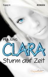 Clara - Sturm auf Zeit - Band 4