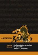Sandra Grimme: Die Szenekultur der Lolitas im Spiegel der Gothic & Lolita Bible