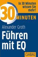 Alexander Groth: 30 Minuten Führen mit EQ ★★★