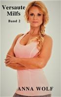 Anna Wolf: Versaute Milfs: Band 2