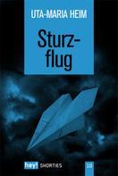 Uta-Maria Heim: Sturzflug
