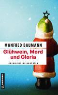 Manfred Baumann: Glühwein, Mord und Gloria ★★★