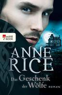 Anne Rice: Das Geschenk der Wölfe ★★★★