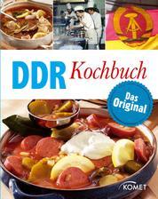 DDR Kochbuch - Das Original: Rezepte Klassiker aus der DDR-Küche