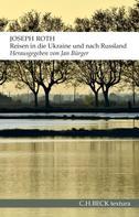 Joseph Roth: Reisen in die Ukraine und nach Russland ★★★★