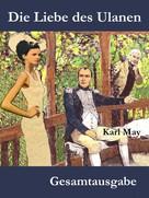 Karl May: Die Liebe des Ulanen ★★★★★