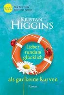 Kristan Higgins: Lieber rundum glücklich als gar keine Kurven ★★★★