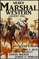 Alfred Bekker: Sieben Marshal Western August 2016