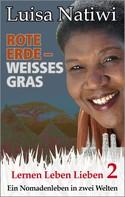Luisa Natiwi: Rote Erde – weißes Gras – Lernen Leben Lieben – 2 ★★★★★