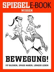 Bewegung - Fit bleiben, Spaß haben, länger leben - Ein SPIEGEL E-Book