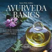 Ayurveda Basics - Ayurvedische Grundprinzipien & Übungen für innere Balance & natürliche Heilung