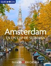 Amsterdam. En un cap de setmana