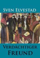 Sven Elvestad: Verdächtiger Freund